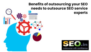 Benefits-of-outsourcing-your-SEO-need- to-outsource-SEO-service-experts