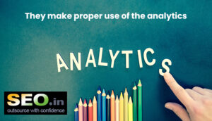 They-make-proper-use-of-the-analytics