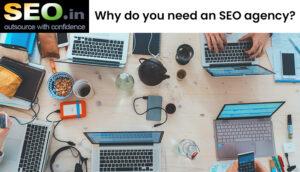 Why-do-you-need-an-SEO-agency