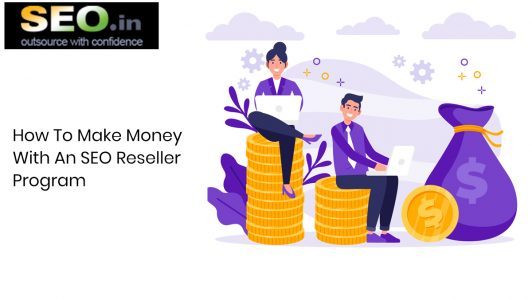 How-To-Make-Money-With-An-SEO-Reseller-Program