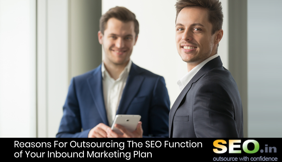 Reasons-For-Outsourcing-The-SEO-Function-of-Your-Inbound-Marketing-Plan