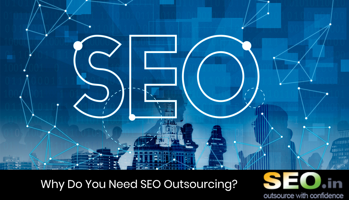 Why-Do-You-Need-SEO-Outsourcing