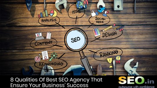 8-Qualities-Of-Best-SEO-Agency-That-Ensure-Your-Business'-Success